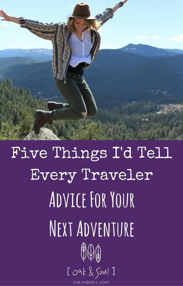 Five Things I'd Tell Every Traveler