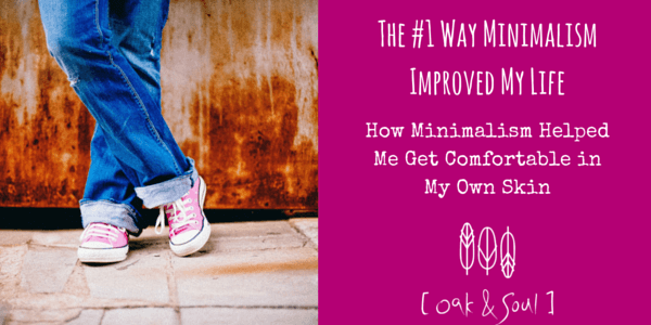 #1 Way Minimalism Improved My Life