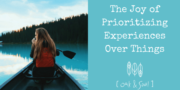 Prioritize Experiences Over Things