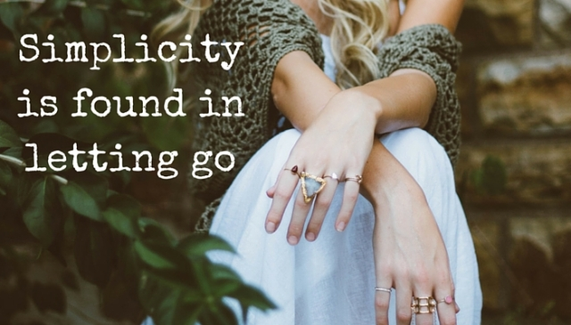 Simplicity is found in letting go